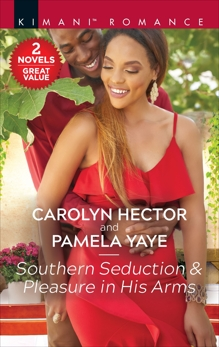 Southern Seduction & Pleasure in His Arms, Yaye, Pamela & Hector, Carolyn
