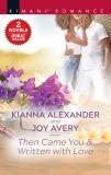 Then Came You & Written with Love, Alexander, Kianna & Avery, Joy