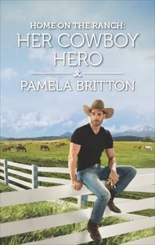 Home on the Ranch: Her Cowboy Hero, Britton, Pamela