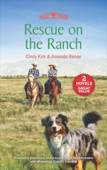 Rescue on the Ranch: A 2-in-1 Collection, Kirk, Cindy & Renee, Amanda