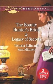 The Bounty Hunter's Bride & Legacy of Secrets: An Anthology
