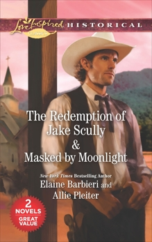 The Redemption of Jake Scully & Masked by Moonlight: An Anthology, Barbieri, Elaine & Pleiter, Allie