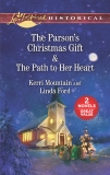 The Parson's Christmas Gift & The Path to Her Heart: An Anthology, Mountain, Kerri & Ford, Linda