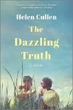 The Dazzling Truth: A Novel, Cullen, Helen
