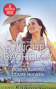 Home on the Ranch: Rancher Bachelor, Alward, Donna & McEwen, Claire