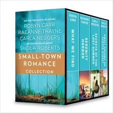 Small-Town Romance Collection: An Anthology, Roberts, Sheila & Neggers, Carla & Thayne, RaeAnne & Carr, Robyn