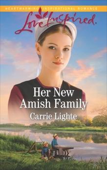 Her New Amish Family: A Fresh-Start Family Romance, Lighte, Carrie