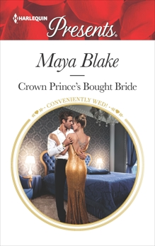 Crown Prince's Bought Bride: A Contemporary Royal Romance, Blake, Maya