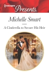 A Cinderella to Secure His Heir, Smart, Michelle