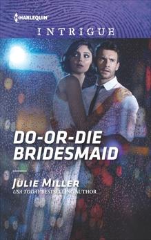 Do-or-Die Bridesmaid, Miller, Julie