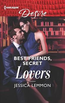 Best Friends, Secret Lovers: A friends to lovers, workplace romance, Lemmon, Jessica