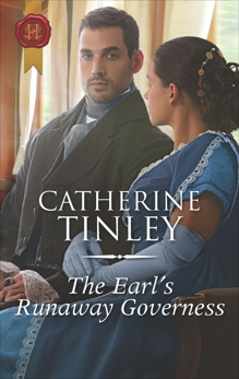 The Earl's Runaway Governess: From Award-Winning Author Catherine Tinley, Tinley, Catherine