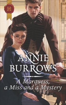 A Marquess, a Miss and a Mystery: A Regency Historical Romance, Burrows, Annie