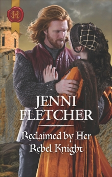 Reclaimed by Her Rebel Knight, Fletcher, Jenni