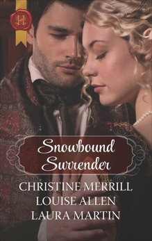 Snowbound Surrender: A Holiday Regency Historical Romance, Merrill, Christine & Allen, Louise & Martin, Laura