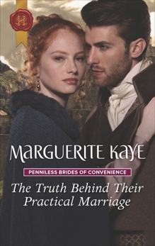 The Truth Behind Their Practical Marriage: A Regency Historical Romance, Kaye, Marguerite