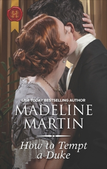 How to Tempt a Duke: A Regency Historical Romance, Martin, Madeline