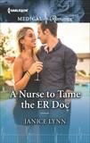 A Nurse to Tame the ER Doc, Lynn, Janice