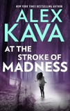 At the Stroke of Madness, Kava, Alex