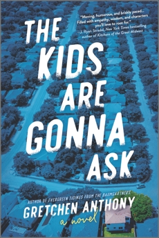 The Kids Are Gonna Ask: A Novel