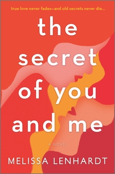 The Secret of You and Me: A Novel, Lenhardt, Melissa