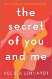 The Secret of You and Me: A Novel, Lenhardt, Melissa