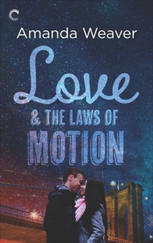 Love and the Laws of Motion: A Romantic Comedy, Weaver, Amanda
