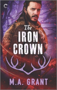 The Iron Crown: A Gay Fantasy Romance, Grant, M.A.