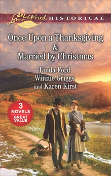 Once Upon a Thanksgiving & Married by Christmas, Kirst, Karen & Griggs, Winnie & Ford, Linda