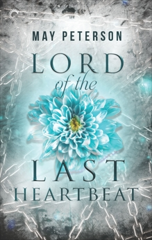 Lord of the Last Heartbeat: A Fantasy Romance, Peterson, May