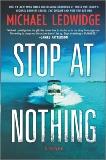 Stop at Nothing: A Novel, Ledwidge, Michael