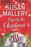 Happily This Christmas: A Novel, Mallery, Susan