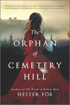The Orphan of Cemetery Hill: A Novel, Fox, Hester