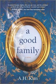 A Good Family: A Novel, Kim, A.H.