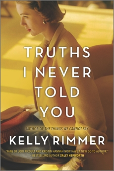 Truths I Never Told You: A Novel, Rimmer, Kelly