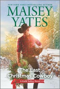 The Last Christmas Cowboy: A Holiday Romance, Yates, Maisey