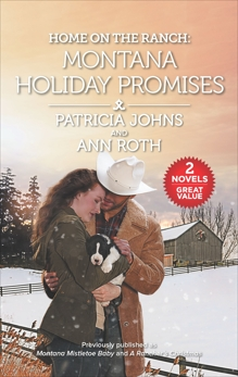 Home on the Ranch: Montana Holiday Promises, Roth, Ann & Johns, Patricia