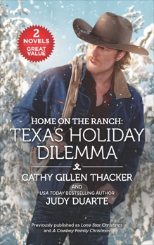 Home on the Ranch: Texas Holiday Dilemma, Duarte, Judy & Thacker, Cathy Gillen