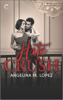 Hate Crush: A Royalty Reunion Romance, Lopez, Angelina M.
