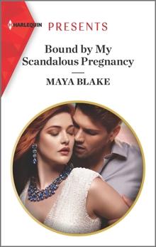 Bound by My Scandalous Pregnancy, Blake, Maya
