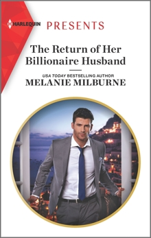 The Return of Her Billionaire Husband, Milburne, Melanie