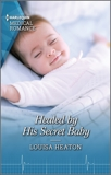 Healed by His Secret Baby, Heaton, Louisa