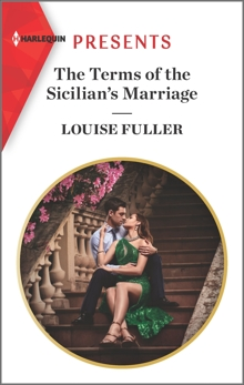 The Terms of the Sicilian's Marriage: Escape with this Sicilian Enemies to Lovers Romance, Fuller, Louise