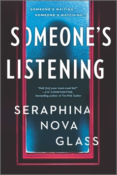 Someone's Listening: A Novel, Nova Glass, Seraphina