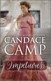 Impetuous: A Regency Romance, Camp, Candace