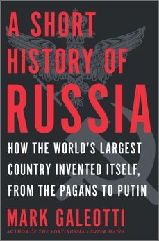 A Short History of Russia, Galeotti, Mark