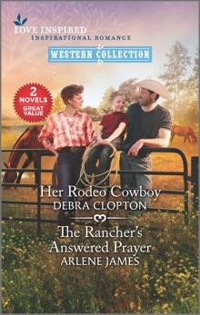 Her Rodeo Cowboy & The Rancher's Answered Prayer, Clopton, Debra & James, Arlene
