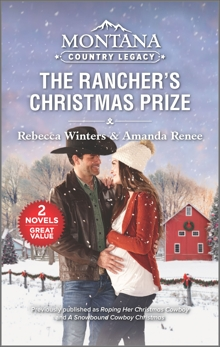 Montana Country Legacy: The Rancher's Christmas Prize, Winters, Rebecca & Renee, Amanda