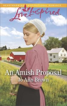 An Amish Proposal: A Fresh-Start Family Romance, Brown, Jo Ann