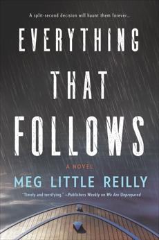 Everything That Follows: A Novel, Little Reilly, Meg